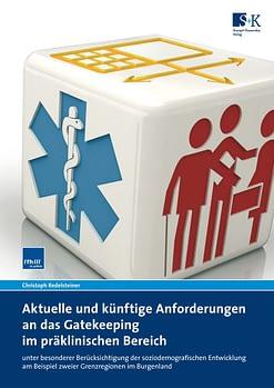 Aktuelle und künftige Anforderungen an das Gatekeeping im präklinischen Bereich - unter besonderer Berücksichtigung der soziodemografischen Entwicklung am Beispiel zweier Grenzregionen im Burgenland