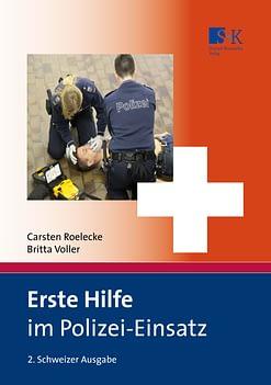 Erste Hilfe im Polizei-Einsatz - Schweizer Ausgabe