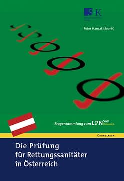 Die Prüfung für Rettungssanitäter in Österreich - Fragensammlung zum LPN-San Österreich