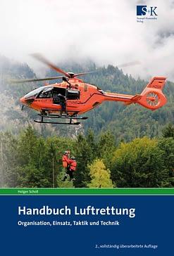 Handbuch Luftrettung - Organisation, Einsatz, Taktik und Technik