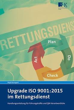 Upgrade ISO 9001:2015 - Handlungsanleitung für Führungskräfte und QM-Verantwortliche