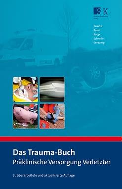 Das Trauma-Buch - Präklinische Versorgung Verletzter