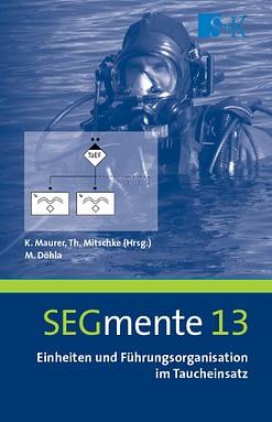 Einheiten und Führungsorganisation im Taucheinsatz - SEGmente Band 13