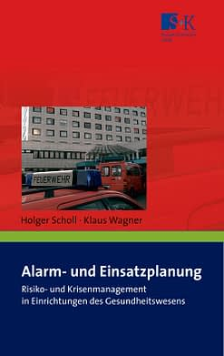 Alarm- und Einsatzplanung - Risiko- und Krisenmanagement in Einrichtungen des Gesundheitswesens sowie in Alten- und Pflegeheimen