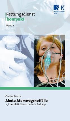 Rettungsdienst kompakt Band 5: Akute Atemwegsnotfälle -
