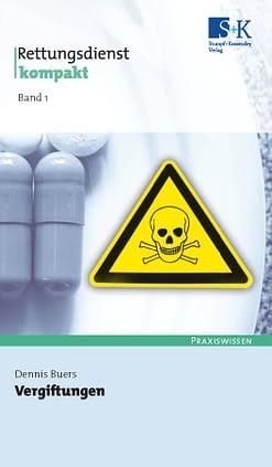Rettungsdienst kompakt Band 1: Vergiftungen -