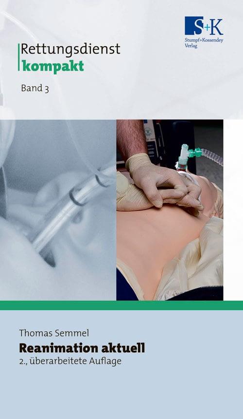 Rettungsdienst kompakt Band 3: Reanimation aktuell -