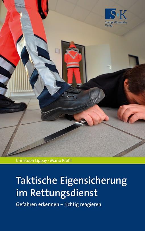 Taktische Eigensicherung im Rettungsdienst - Gefahren erkennen – richtig reagieren