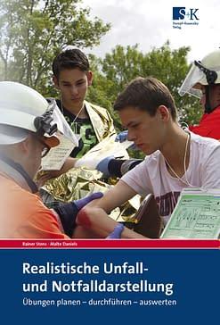 Realistische Unfall- und Notfalldarstellung - Übungen planen - durchführen - auswerten