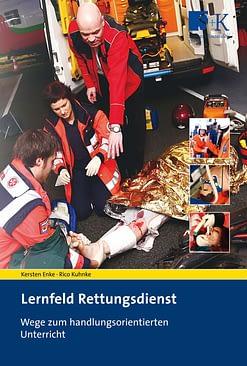 Lernfeld Rettungsdienst - Wege zum handlungsorientierten Unterricht