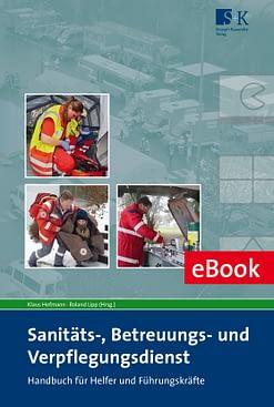 Sanitäts-, Betreuungs- und Verpflegungsdienst (eBook) - Handbuch für Helfer und Führungskräfte