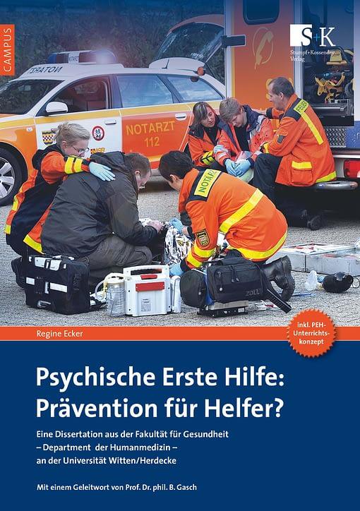 Psychische Erste Hilfe: Prävention für Helfer? - Dissertation Universität Witten/Herdecke