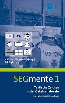 Taktische Zeichen in der Gefahrenabwehr - SEGmente Band 1