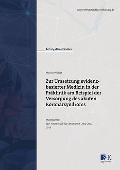 Titelbild der Masterarbeit von Marcus Wuttke zum Thema Zur Umsetzung evidenzbasierter Medizin in der Präklinik am Beispiel der Versorgung des akuten Koronarsyndroms