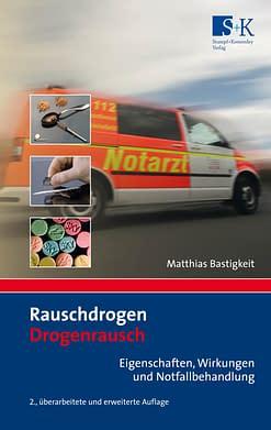 Rauschdrogen - Drogenrausch - Eigenschaften, Wirkung und Notfallbehandlung
