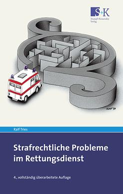 Strafrechtliche Probleme im Rettungsdienst -
