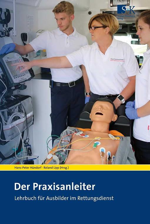 Der Praxisanleiter - Lehrbuch für Ausbilder im Rettungsdienst