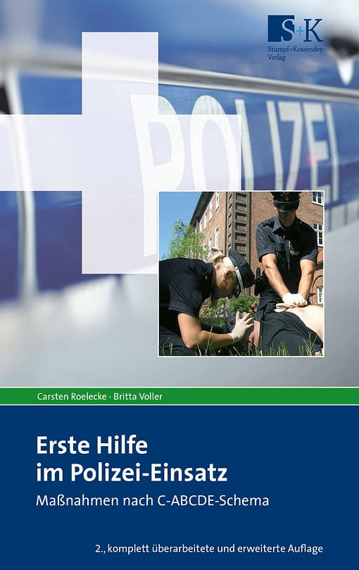Erste Hilfe im Polizei-Einsatz - Maßnahmen nach C-ABCDE-Schema