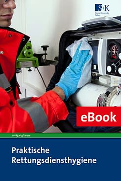 Praktische Rettungsdiensthygiene eBook - Lehr-, Lern- und Praxisbuch der Hygiene, Infektionsprävention und Desinfektion für Mitarbeiter der Rettungsdienste