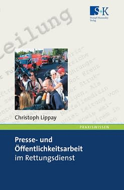 Presse- und Öffentlichkeitsarbeit im Rettungsdienst - Ein Handbuch für Einsteiger