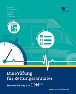 Die Prüfung für Rettungssanitäter (2018) - Fragensammlung zum LPN-San