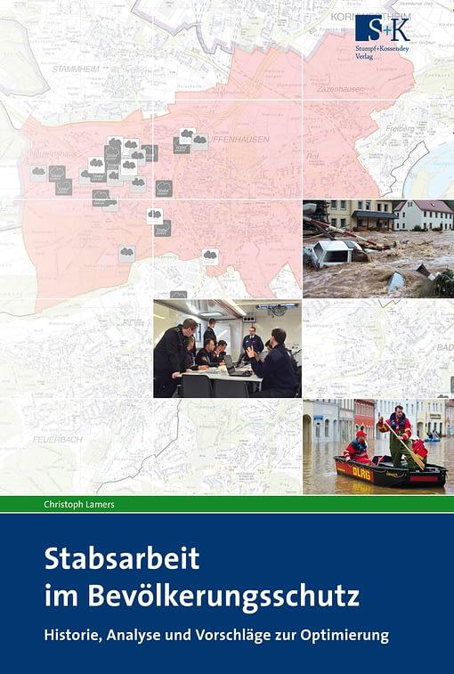 Stabsarbeit im Bevölkerungsschutz - Historie, Analyse und Vorschläge zur Optimierung