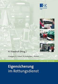 Eigensicherung im Rettungsdienst - Situationsgerechtes Verhalten in Konflikt- und Gefahrenlagen