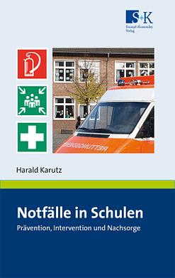 Notfälle in Schulen - Prävention, Intervention und Nachsorge
