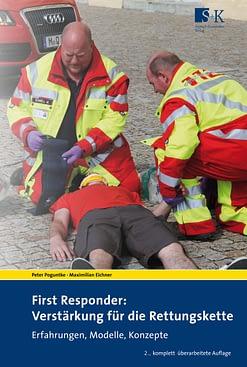 First Responder: Verstärkung für die Rettungskette - Erfahrungen, Modelle, Konzepte